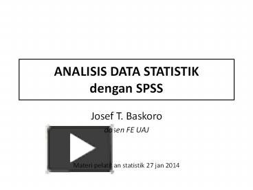 Ppt analisis data statistik dengan spss powerpoint presentation ppt analisis data statistik dengan spss powerpoint presentation free to download id 7646cc odbjn ccuart Gallery