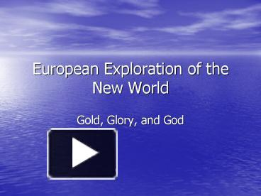 european exploration new world essay Exploration of the new world essays1 the most significant change to europeans and native americans both were disease disease from both cultures, each had their own.