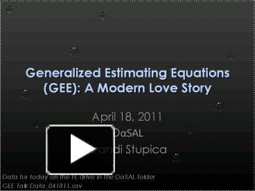PPT – Generalized Estimating Equations (GEE): A Modern Love