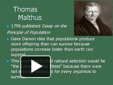 thomas malthus published an essay on the principle of population The first, an essay on the principle of population, as it affects the future improvement of society, was published in 1798 it was followed in 1803 by an essay on the principle of population, or, a view of its past and present effects on human happiness, which discussed the checks on population.