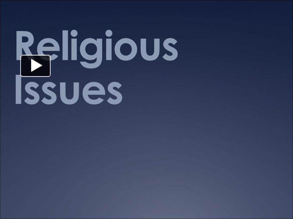 religious issues Dr hoffman, the author of this new course, is an editor/contributor to three books relevant to religious and spiritual issues in therapy: spirituality and pschological health, the.