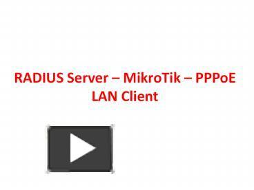 PPT – RADIUS Server PowerPoint presentation   free to