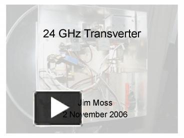 PPT – 24 GHz Transverter PowerPoint presentation | free to