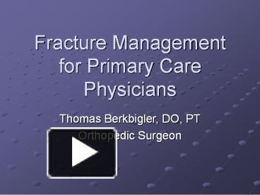 PPT - Fracture Management for Primary Care Physicians ...