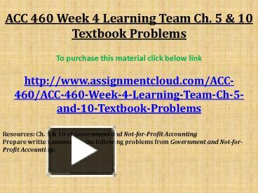 acc 460 textbook week 4 Acc 460 uop course tutorial/uop help 4, 5, and 6 textbook exercises acc 460 week 3 learning team assignment ch 4 and 6 textbook problems acc 460 week 4.