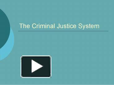 Ppt The Criminal Justice System Powerpoint Presentation