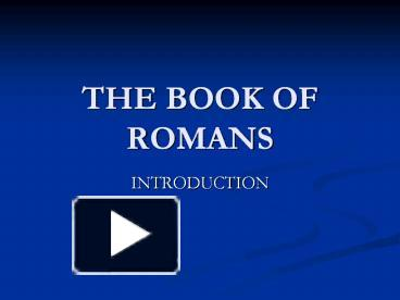 Ppt The Book Of Romans Powerpoint Presentation Free To