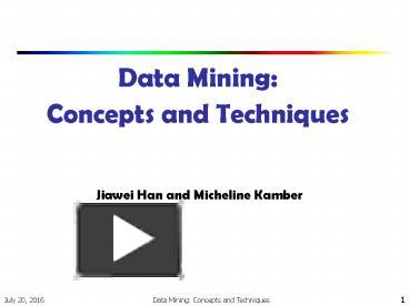 PPT – Data Mining: Concepts and Techniques PowerPoint