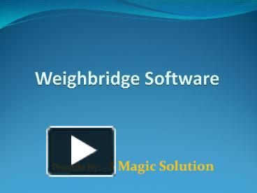 PPT – Weighbridge Software PowerPoint presentation | free to