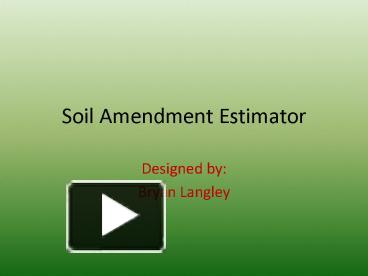 PPT – Soil Amendment Estimator PowerPoint presentation