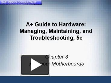 a guide to hardware chapter 10 A+ guide to hardware managing, maintaining, and troubleshooting by jean andrews.