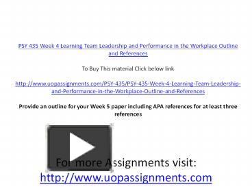 PPT PSY 435 Week 4 Learning Team Leadership And Performance In The Workplace Outline References PowerPoint Presentation