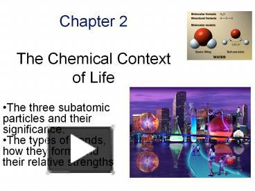 chemical context of life View test prep - chapter 2 quiz- chemical context of life from biology 1000 at uni chapter 2 quiz: chemical context of life 1) which of these is the most inclusive level of organization.