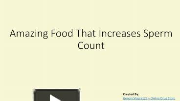 PPT – Amazing Food That Increases Sperm Count PowerPoint