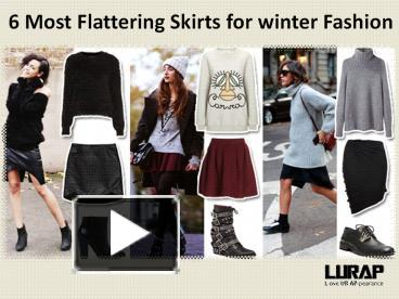 Ppt 6 Most Flattering Skirts For Winter Fashion Powerpoint