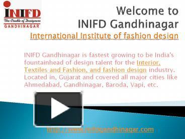 Ppt Fashion Designing Institute Inifd Gandhinagar Powerpoint Presentation Free To Download Id 7fc824 Yzeyy