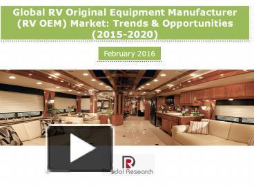 Rv Industry Trends 2020.Ppt Global Rv Original Equipment Manufacturer Rv Oem