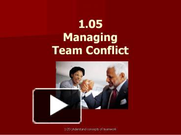 managing team conflict Most leaders understand that conflict among team members is healthy, even necessary but what can you do when that conflict turns hostile find out.