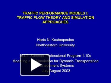 PPT – TRAFFIC PERFORMANCE MODELS I: TRAFFIC FLOW THEORY AND