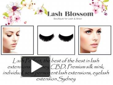 61bd43f2433 PPT – Eyelash Extensions Sydney | Lash Blossom PowerPoint presentation |  free to download - id: 822194-ZTUwY