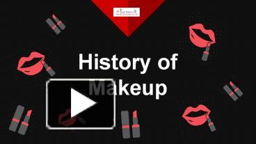 Presentation About History Of Makeup