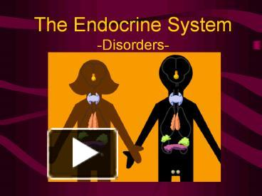 Ppt The Endocrine System Disorders Powerpoint Presentation