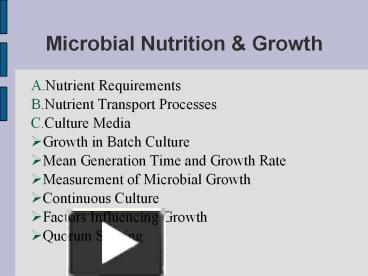 microbial nutrition This is the microbiology questions and answers section on growth and nutrition of bacteria with explanation for various interview, competitive examination and entrance test.