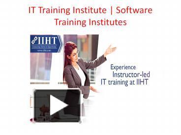 PPT – IT Training Institute   Software Training Institutes