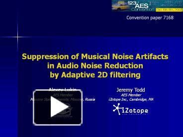 PPT – Suppression of Musical Noise Artifacts in Audio Noise