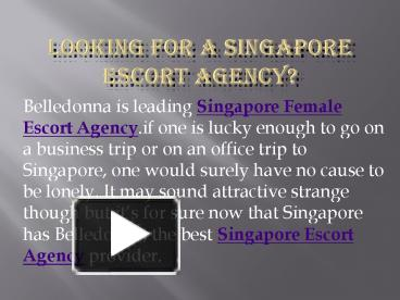 Looking for a Singapore Escort Agency