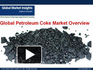 PPT – Petroleum Coke Market analysis - Trend Report 2024