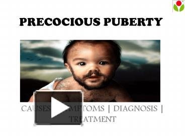 PPT – Precocious Puberty : causes, symptoms, sign and