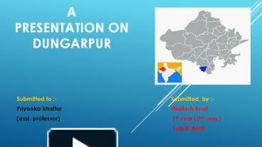 PPT – A presentation on dungarpur PowerPoint presentation | free to