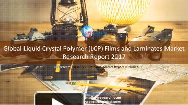PPT – Global Liquid Crystal Polymer (LCP) Films and