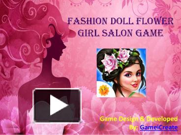 Ppt Fashion Doll Flower Girl Salon Game Powerpoint Presentation Free To Download Id 872156 Zdfhn