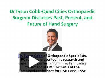 PPT – Dr Tyson Cobb-Quad Cities Orthopaedic Surgeon