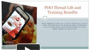 PPT – PDO Thread Lift And Training Benefits PowerPoint presentation
