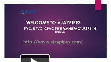 Ppt u significant of cpvc pipes ajaypipes powerpoint presentation