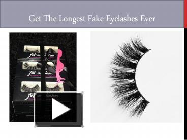 8ce8ee9b675 PPT – Get The Longest Fake Eyelashes Ever PowerPoint presentation | free to  download - id: 88bf7a-YTEzZ