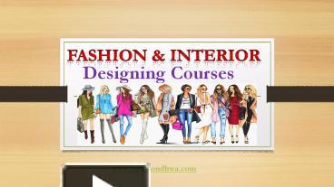 Ppt Fashion And Interior Designing Courses Powerpoint Presentation Free To Download Id 88e3d6 Odu0m