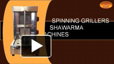 PPT – Spinning Grillers - Shawarma Machines PowerPoint