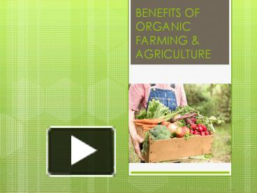 PPT – BENEFITS OF ORGANIC FARMING & AGRICULTURE PowerPoint