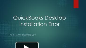 PPT – QuickBooks Install Diagnostic Tool for Resolving