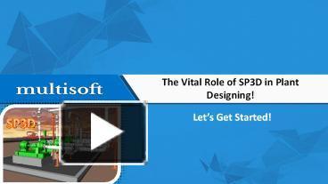PPT – The Vital Role of SP3D in Plant Designing! PowerPoint