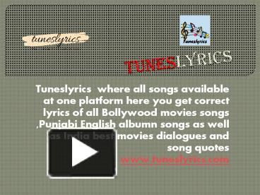 Ppt Tuneslyrics India Best Bollywood English Punjabi Song Website