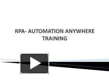 PPT – RPA- Automation ANywhere Training in Hyderabad