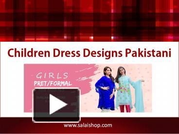 0319496f67 PPT – Children Dress Designs Pakistani (1) PowerPoint presentation | free  to download - id: 89eb31-YWUwO
