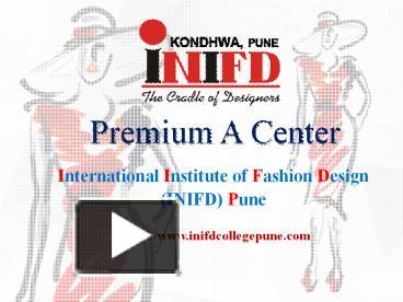 Ppt Inifd College In Pune Fashion Interior Design Institute Powerpoint Presentation Free To Download Id 8a6e72 Zdliz