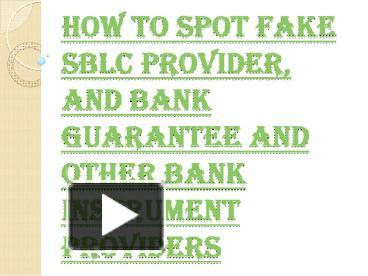 PPT – Few Ways With Which You Can Spot a Fake SBLC Provider
