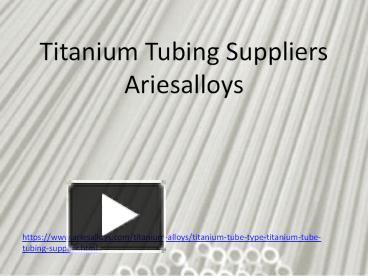 PPT – Titanium Tubing Suppliers (1) PowerPoint presentation